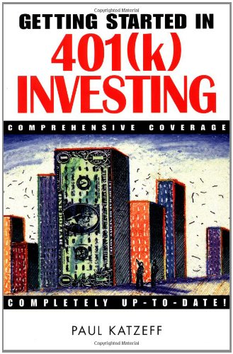 Getting Started in 401 (K) Investing: Comprehensive (Advantage Comprehensive Coverage)