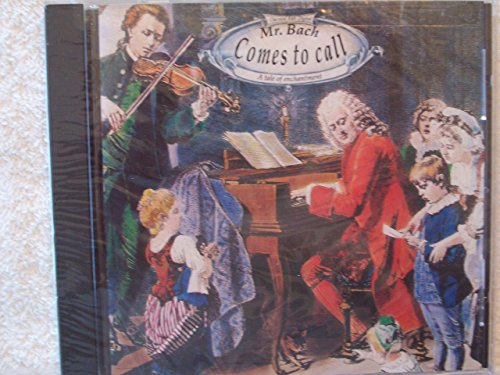 Mr. Bach Comes to Call (Classical Kids)