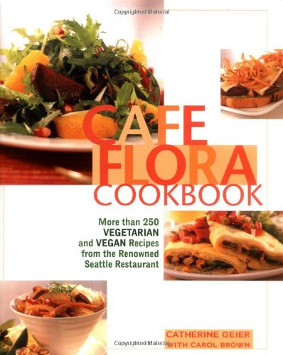 Cafe Flora Cookbook by Catherine Geier, Carol Brown