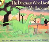 The Dinosaur Who Lived in My Backyard, B. G. Hennessy and Susan Davis, 0140507361