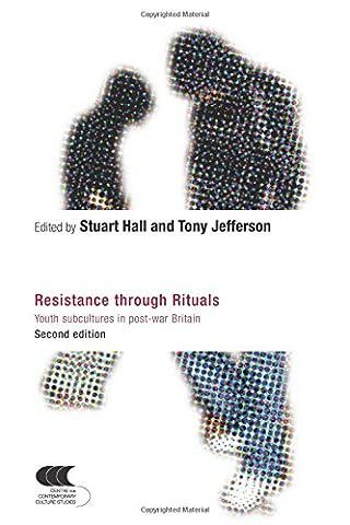 Resistance Through Rituals: Youth Subcultures in Post-War Britain (Cultural Studies Birmingham) (Sub Pop Book)