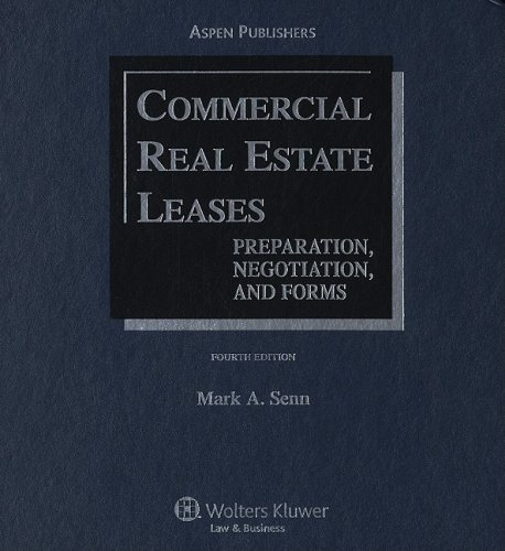 Commercial Real Estate Leases: Preparation, Negotiation, and Forms