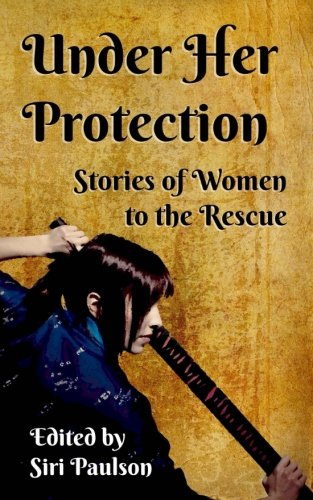 Download Under Her Protection: Stories of Women to the Rescue pdf epub
