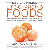 Medical Medium Life-Changing Foods: Save Yourself and the Ones You Love with the Hidden Healing ...