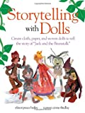 Storytelling with Dolls, Elinor Peace Bailey and Noreen Crone-Findlay, 0873495721