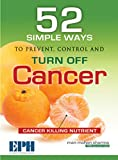 img - for 52 Simple Ways to Prevent, Control and Turn Off Cancer book / textbook / text book