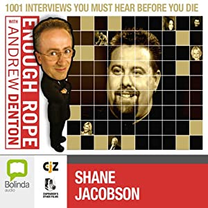 Enough Rope with Andrew Denton: Shane Jacobson Radio/TV Program