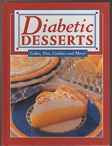 Diabetic Desserts: Cakes, Pies, Cookies and More!