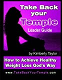 Take Back Your Temple Leader Guide