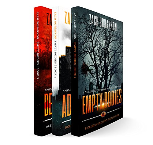 Empty Bodies Collection Volume 1 (Books 1-3): A Post-Apocalyptic Tale of Dystopian Survival by [Bohannon, Zach]
