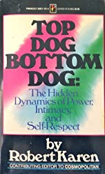 Top Dog Bottom Dog: The Hidden Dynamics of Power, Intimacy and Self-Respect