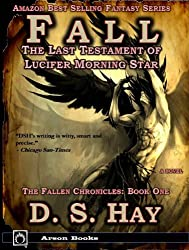 Fall: The Last Testament of Lucifer Morningstar (The Fallen Chronicles: Book One 1) (English Edition)