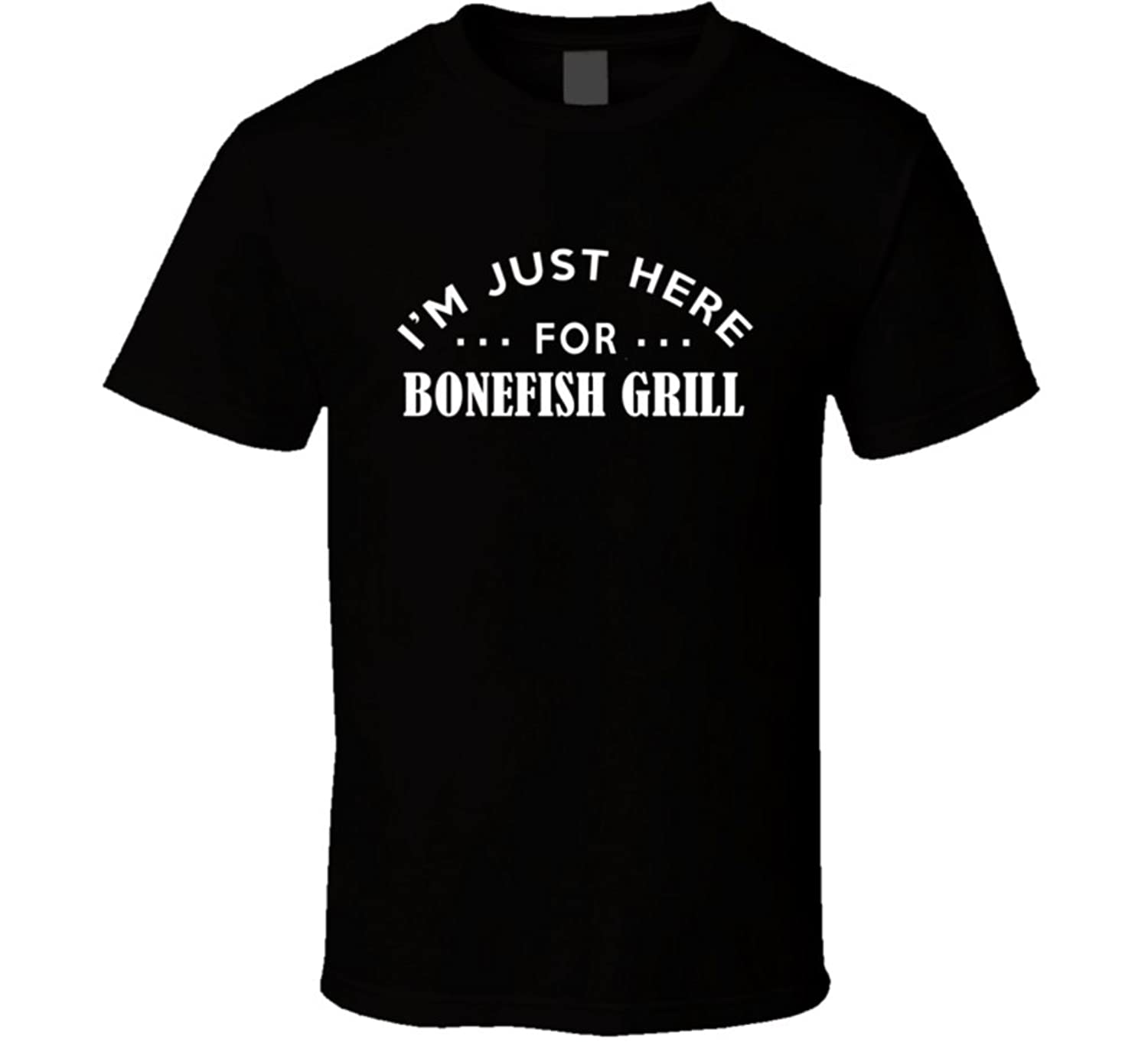 i u0027m just here for bonefish grill funny food fanatic t shirt