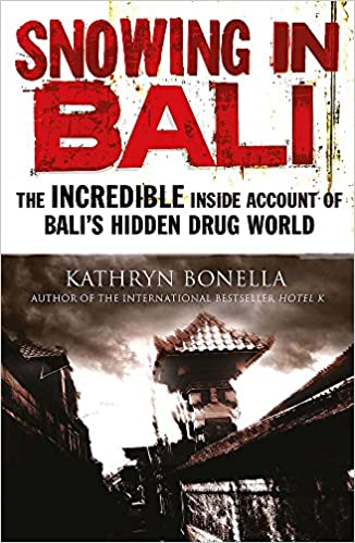 52acc2701d2131 Snowing in Bali  The Incredible Inside Account of Bali s Hidden Drug ...