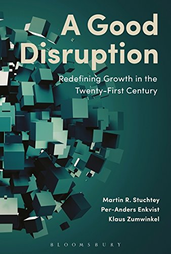 A Good Disruption: Redefining Growth in the Twenty-First Century