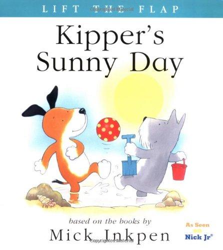 Kipper's Sunny Day: [Lift the Flap] pdf epub