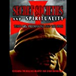 Secret Societies & Spirituality: Templars, Freemasons & The Path | Tim Wallace-Murphy,Dawn Bramadat