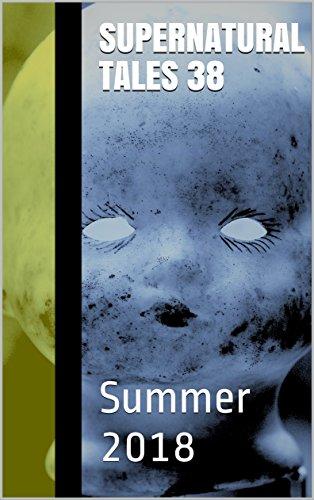 Supernatural Tales 38: Summer 2018