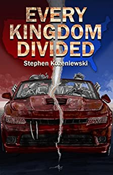 Every Kingdom Divided by [Kozeniewski, Stephen]