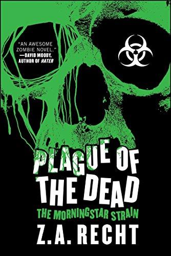 Plague of the Dead: The Morningstar Strain (Z.A. Recht's Morningstar Strain) [Z.A. Recht] (Tapa Blanda)
