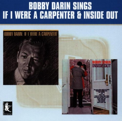 Bobby Darin - If I Were A Carpenter / Inside Out - Zortam Music