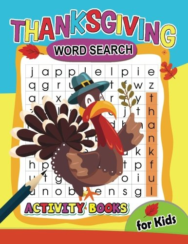 Thanksgiving Word Search activity Book for Kids: Activity book for boy, girls, kids Ages 2-4,3-5,4-8