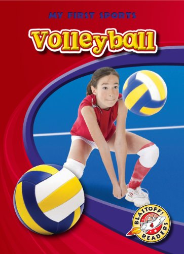 Volleyball (Blastoff! Readers: My First Sports Books) (Blastoff! Readers: My First Sports: Level 4) (Blastoff Readers. Level 4)
