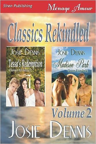 Download Classics Rekindled, Volume 2 [Tessa's Redemption: Madison Park] (Siren Publishing Menage Amour) PDF, azw (Kindle)