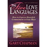 The Five Love Languages: How to Express Heartfelt Commitment to Your Mate [Jun 30, 2009] Chapman, Gary