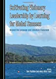 Cultivating Visionary Leadership by Learning for Global Success: Beyond the Language and Literature Classroom