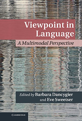 Viewpoint in Language: A Multimodal Perspective (Cambridge Studies in Cognitive Linguistics)