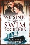 Sink Swim We Sink or Swim Together: An eShort love story