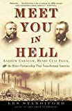 img - for Meet You in Hell: Andrew Carnegie, Henry Clay Frick, and the Bitter Partnership That Transformed America book / textbook / text book