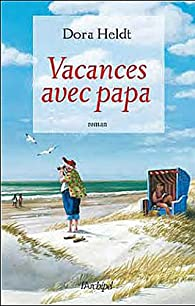 Vacances avec papa par Dora Heldt