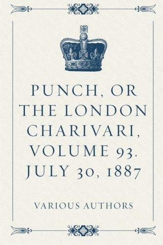 Download Punch, or the London Charivari, Volume 93. July 30, 1887 pdf epub