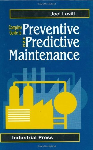 Download Complete Guide to Predictive and Preventive Maintenance by Joel Levitt (2003-01-01) ebook