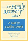 The Family Recovery Guide, Stephanie Brown and Virginia M. Lewis, 1572242183