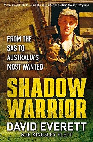 Shadow Warrior From the SAS to Australia's Most Wanted