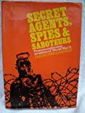img - for Secret Agents, Spies and Saboteurs book / textbook / text book