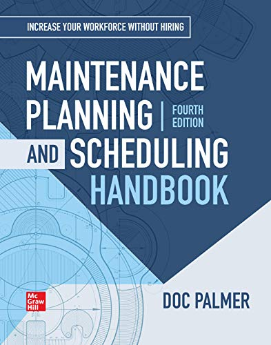 - Maintenance Planning and Scheduling Handbook, 4th Edition