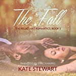 The Fall: The Reluctant Romantics, Book 1 | Kate Stewart