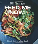 Feed Me Now!: Simple Food for All the Family
