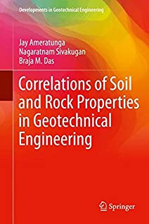 Advanced soil mechanics fourth edition braja m das 9780415506656 correlations of soil and rock properties in geotechnical engineering developments in geotechnical engineering fandeluxe Image collections