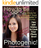 How to be Photogenic: A Guide for Girls and Guys to Look Better in Pictures!