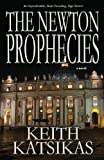 The Newton Prophecies, Keith Katsikas, 0981761909