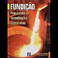 Fundição - Processos e Tecnologias Correlatas