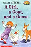 A Girl, a Goat and a Goose, David Mcphail, 0439099781
