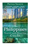 Philippines: Travel and Tourism Guide (Asia, Travel, Guide)