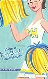 I Was a Non-Blonde Cheerleader, Kieran Scott, 0399242791