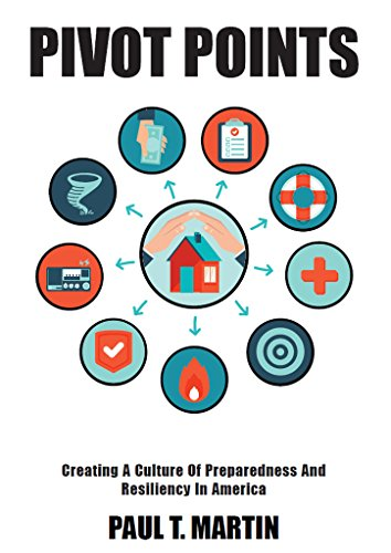 Pivot Points: Creating A Culture Of Preparedness And Resiliency In America by [Martin, Paul]